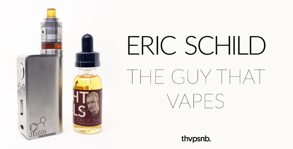 Eric Schild: The Guy That Vapes